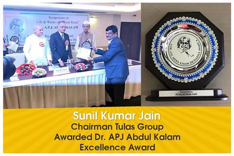 Mr. Sunil Jain Chairman Tulas Group awarded Dr. APJ Abdul Kalam Excellence Award